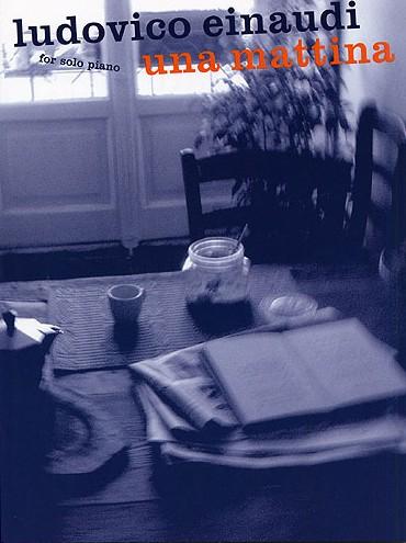 Ludovico Einaudi — Una Mattina原版钢琴谱集