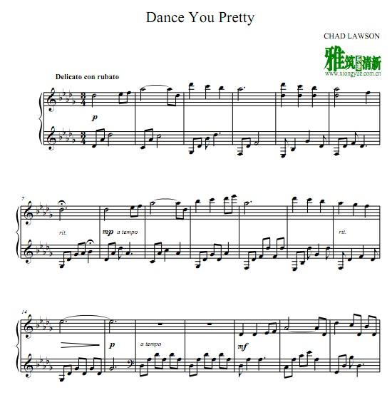 Chad Lawson - Dance You Pretty钢琴谱