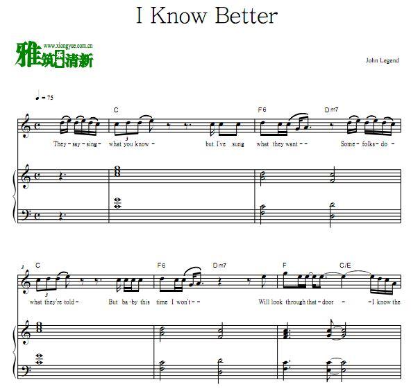 约翰传奇 John Legend - I Know Better弹唱伴奏钢琴谱